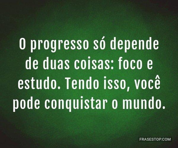 O progresso só depende...
