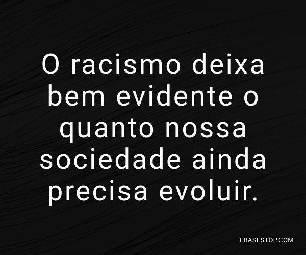 O racismo deixa bem...