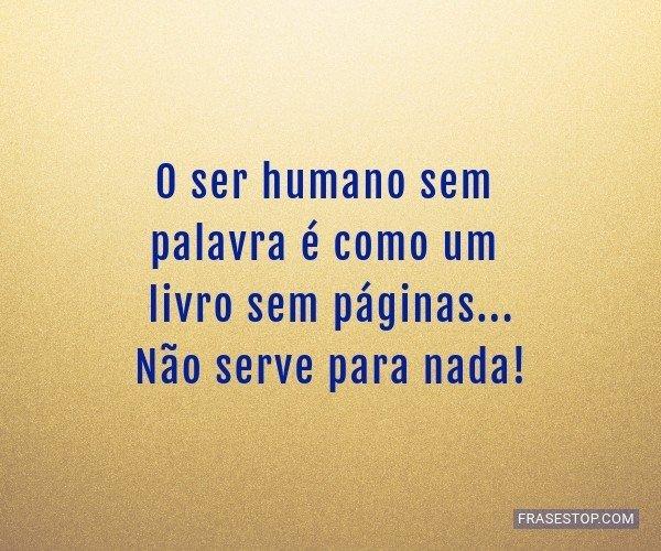 O ser humano sem palavra...