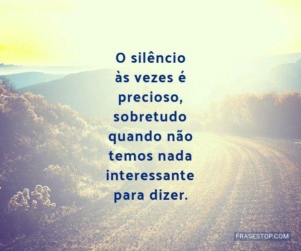 O silêncio às vezes é...