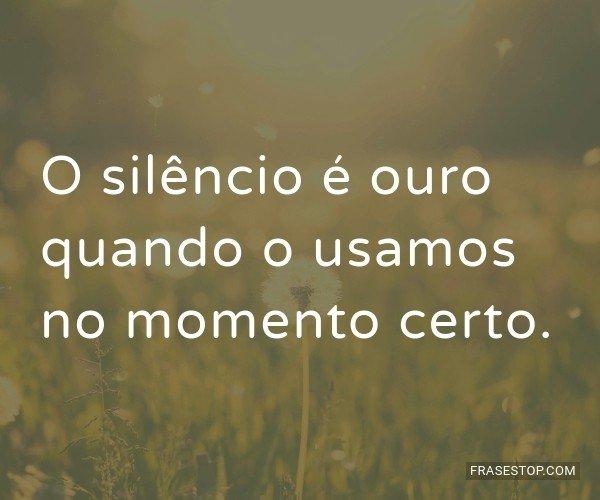 O silêncio é ouro...
