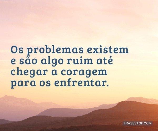 Os problemas existem e...