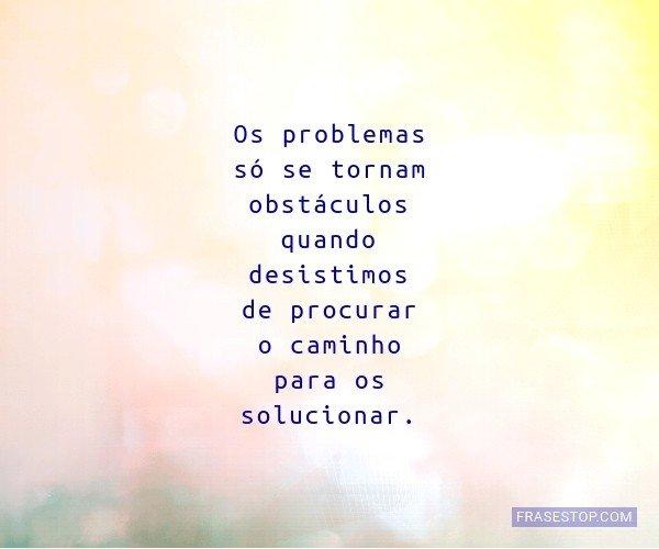 Os problemas só se...