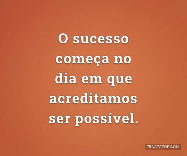 O sucesso começa no dia...
