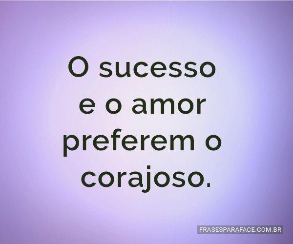 O sucesso e o amor...