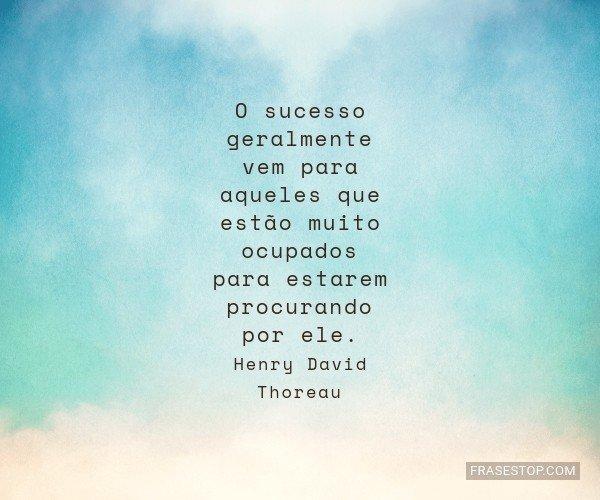 O sucesso geralmente vem...
