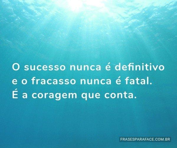 O sucesso nunca é...