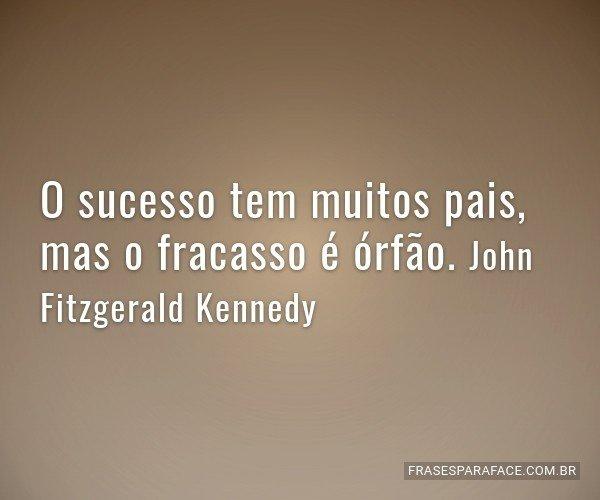 O sucesso tem muitos...