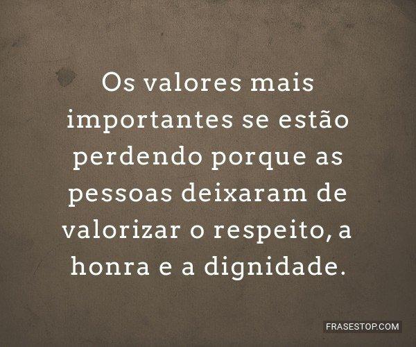 Os valores mais...