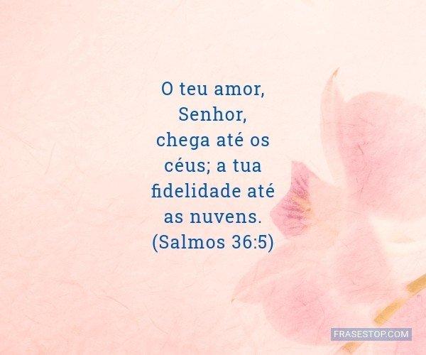 O teu amor, Senhor, chega...