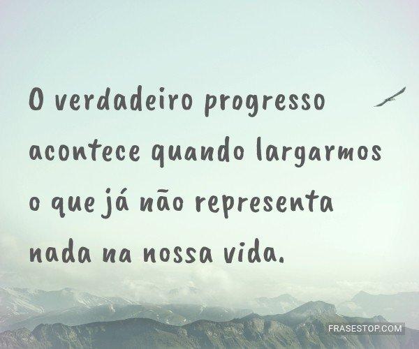 O verdadeiro progresso...