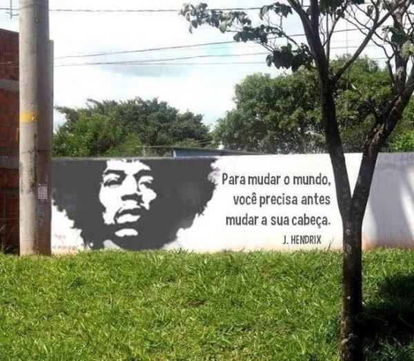 Para mudar o mundo, você...