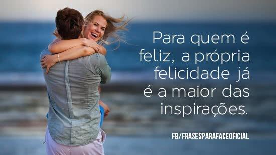 Para quem é feliz, a...
