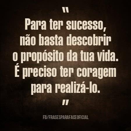 Para ter sucesso, não...