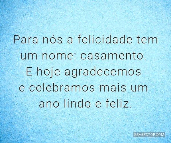 Para nós a felicidade...