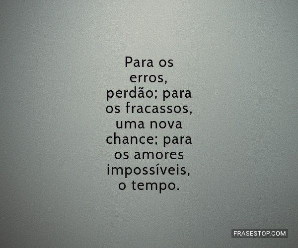Para os erros, perdão;...