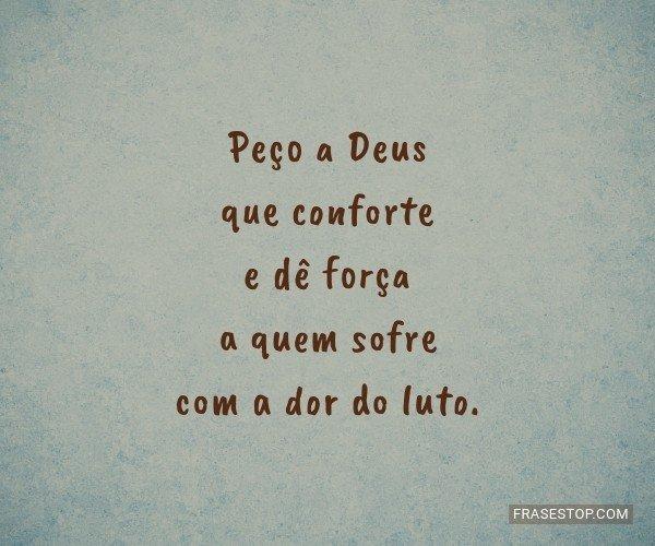 Peço a Deus que conforte...