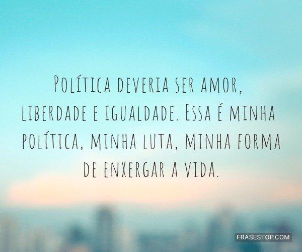Política deveria ser...