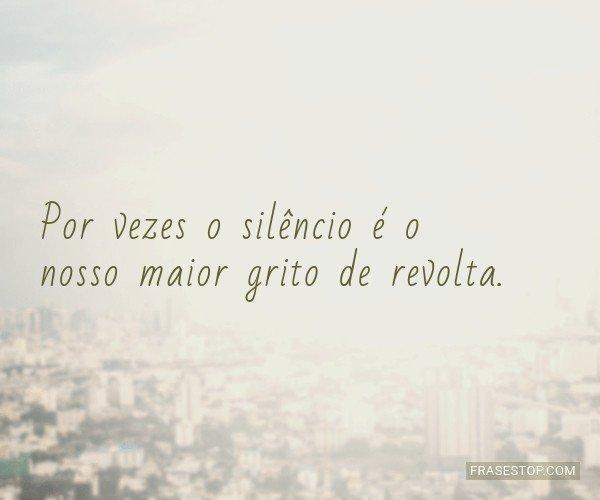 Por vezes o silêncio é...