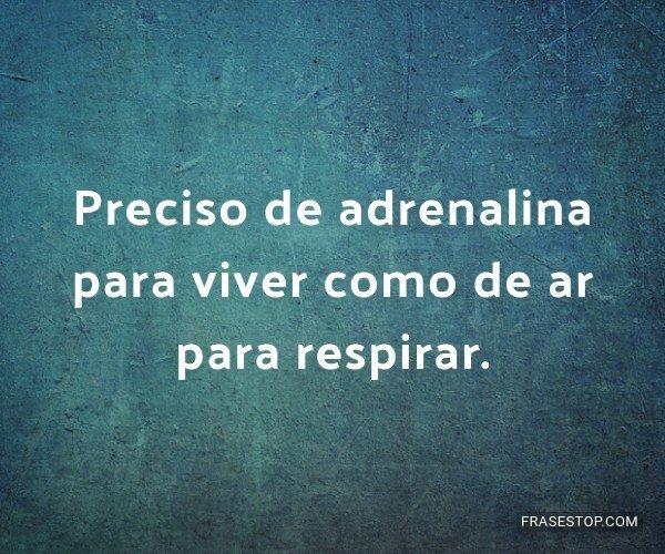 Preciso de adrenalina...