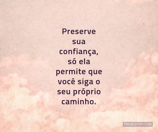 Preserve sua confiança,...
