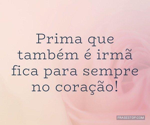 Texto Para Prima Irmã: Prima Que Também é Irmã Fica Para Sempre No...