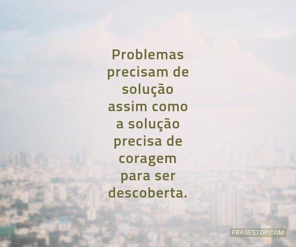 Problemas precisam de...