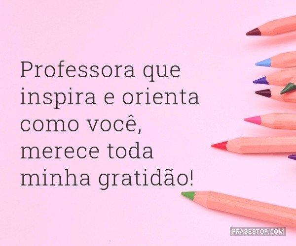 Professora que inspira e...