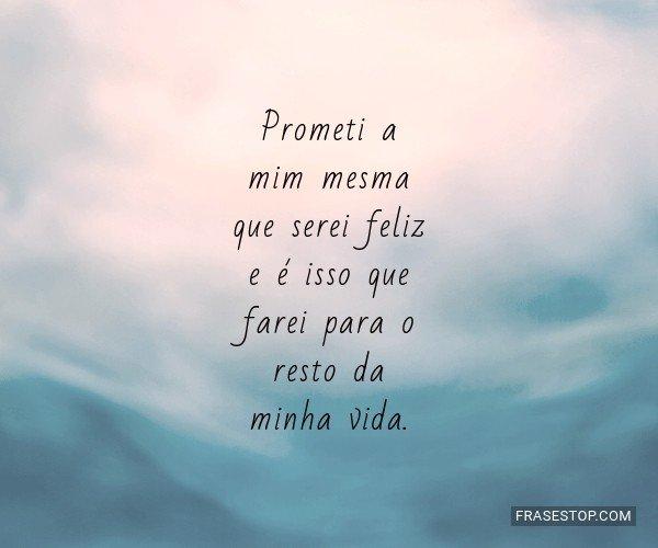 Prometi a mim mesma que...