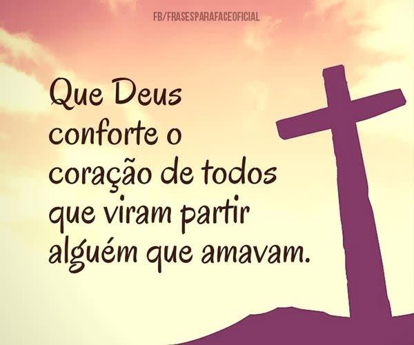 Que Deus conforte o...