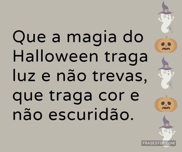 Que a magia do Halloween...