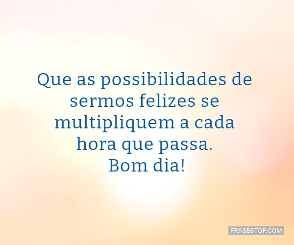 Que as possibilidades de...