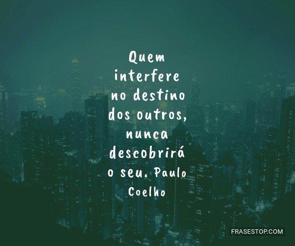 Quem interfere no destino...