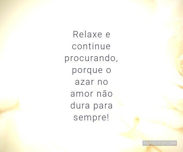 Relaxe e continue...