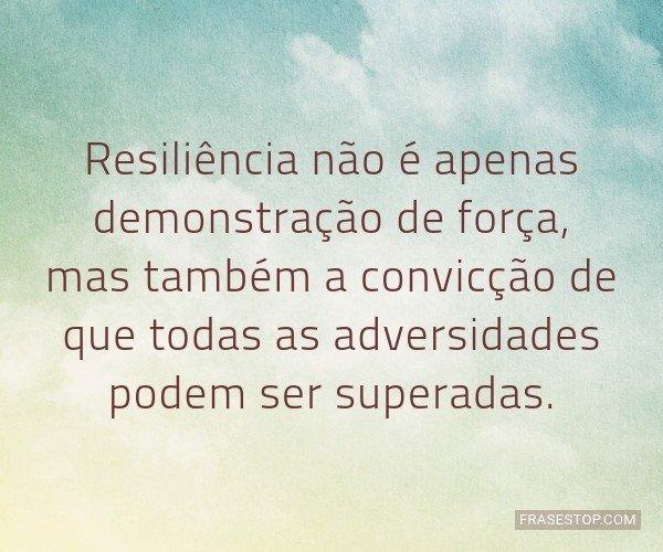 Resiliência não é...