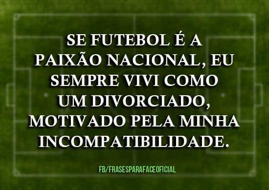 Se futebol é a paixão...
