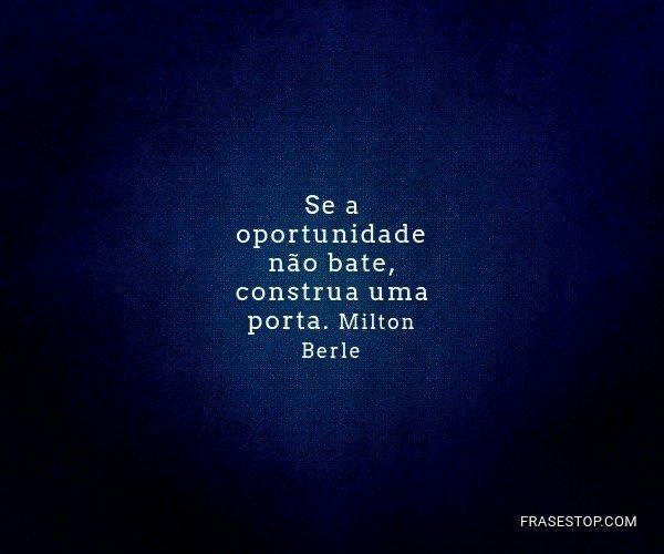 Se a oportunidade não...