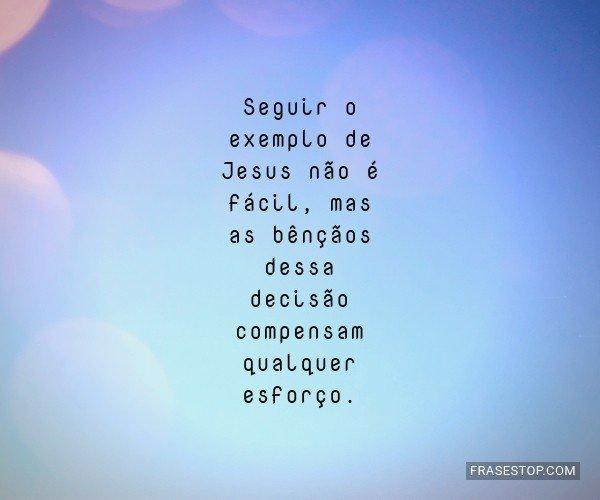 Seguir o exemplo de Jesus...