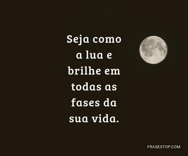 Seja como a lua e brilhe...