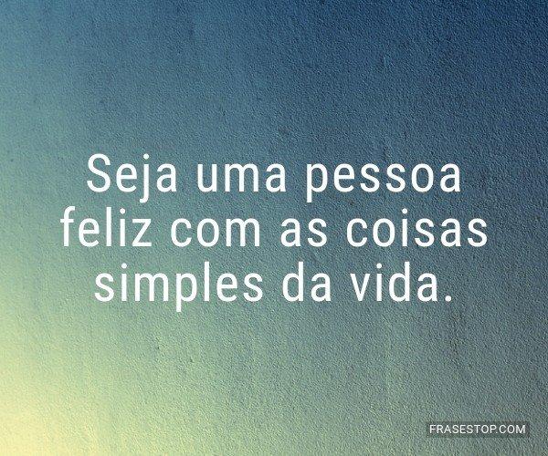 Seja uma pessoa feliz com...