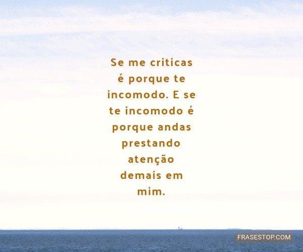 Se me criticas é porque...