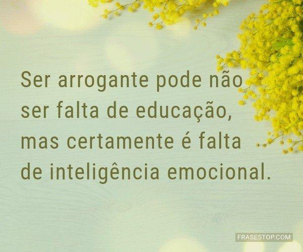 Ser arrogante pode não...