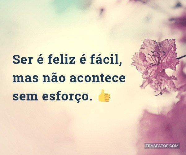Ser é feliz é fácil,...