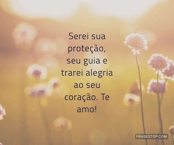 Serei sua proteção, seu...
