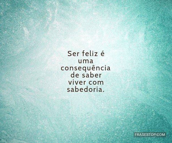 Ser feliz é uma...