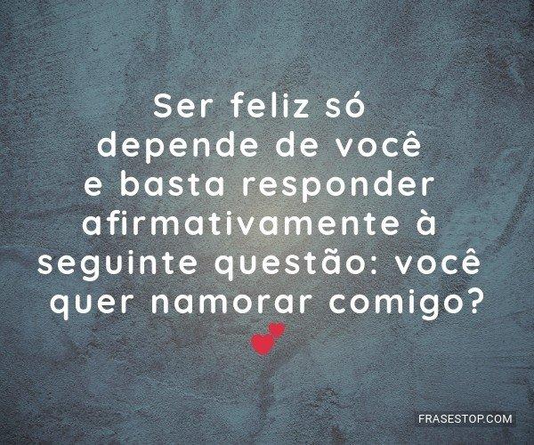 Ser feliz só depende de...
