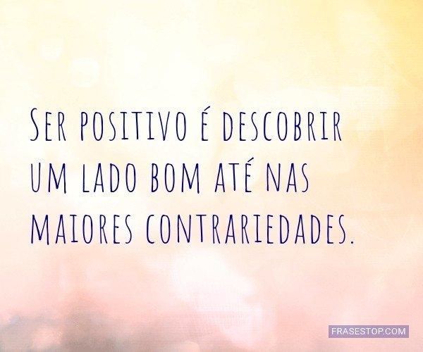 Ser positivo é descobrir...