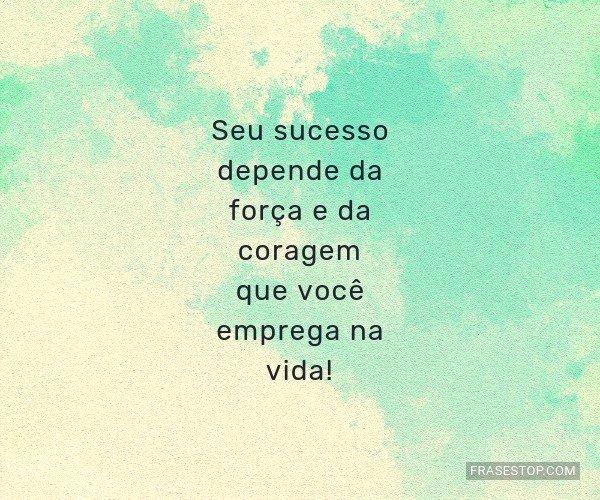 Seu sucesso depende da...