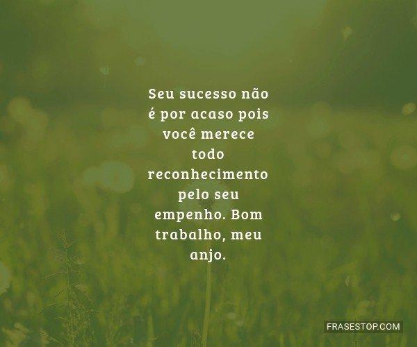 Seu sucesso não é por...