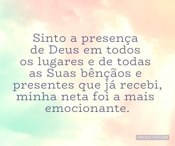 Sinto a presença de Deus...